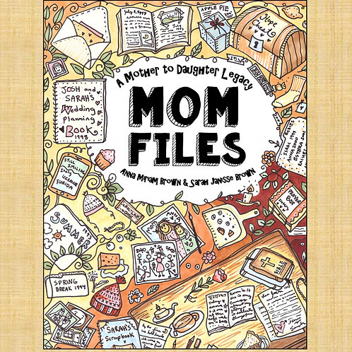 Mom Files - A Mother to Daughter Legacy: All My Mom's Best Writings, Favorite Sc