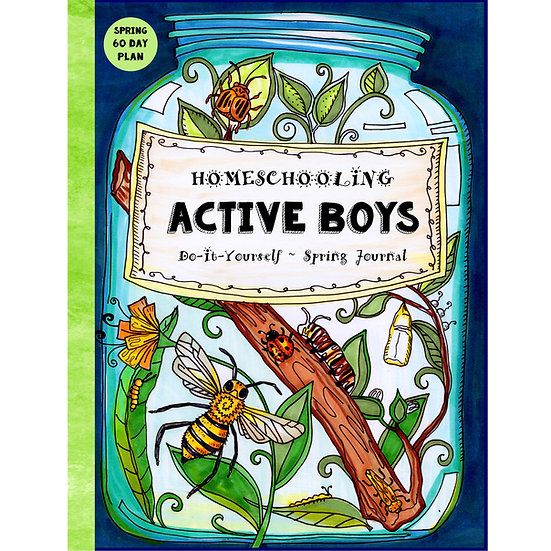 PDF - Homeschooling Active Boys - Do-It-Yourself - Spring Journal