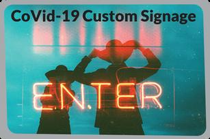 CoVid-19 Custom Signage