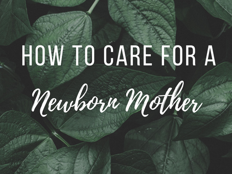 3 Point Guide to Caring for a Newborn Mother