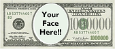 Million Dollar Bill Your Face Here.PNG