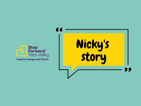 Nicky's story - Step Forward Tees Valley