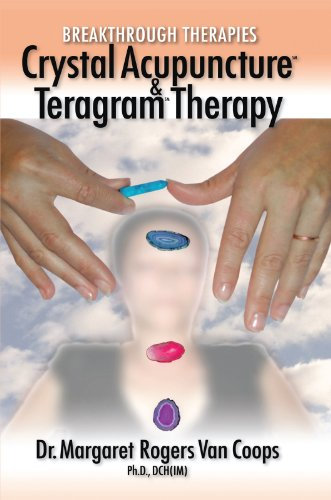 Breakthrough Therapies: Crystal Acupuncture and Teragram Therapy
