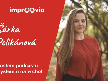 Šárka Pelikánová hostem podcastu Myšlením na vrchol