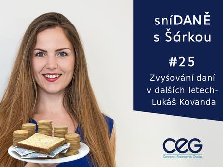 Podcast SníDANĚ s Šárkou: Zvyšování daní v dalších letech - Lukáš Kovanda