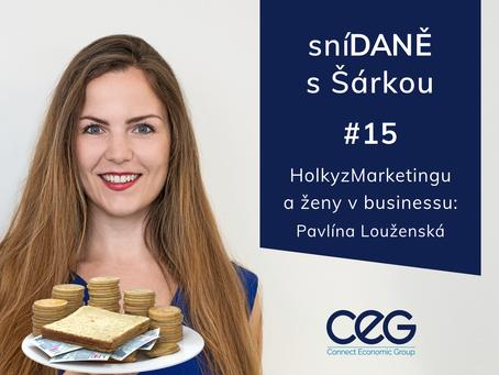 Podcast SníDANĚ s Šárkou: HolkyzMarketingu a business žen - Pavlína Louženská