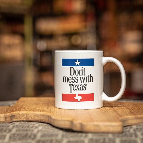 Don't Mess With Texas Mug - White