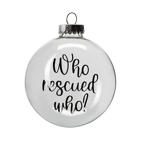 Ornament - Who Rescued Who?