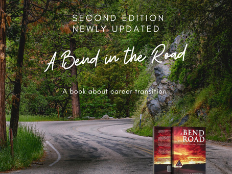 """Second Edition of """"A Bend in the Road - A Guide to Career Transition"""""""