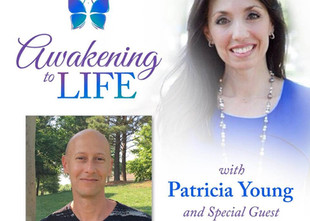 Interview on the Awakening To Life Podcast with Patricia Young