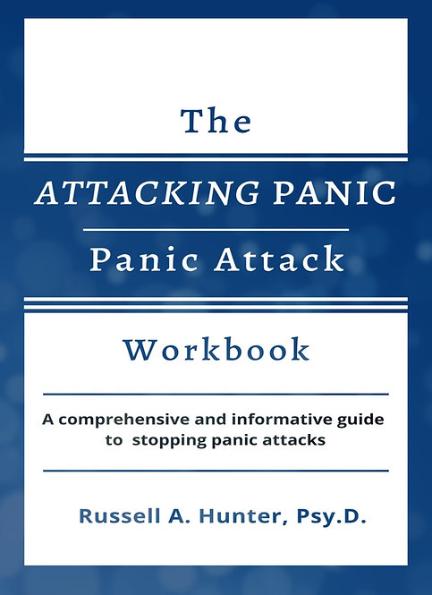 Attacking Panic:  Panic Attack Workbook