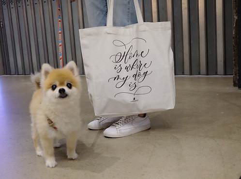 calligraphy tote bag - Home is where my dog is