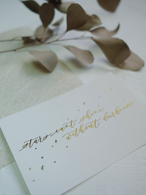 """cottontail """"stars cant shine without darkness"""" gold foiled calligraphy card"""