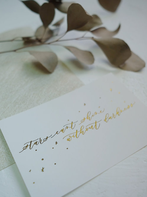 "cottontail ""stars cant shine without darkness"" gold foiled calligraphy card"