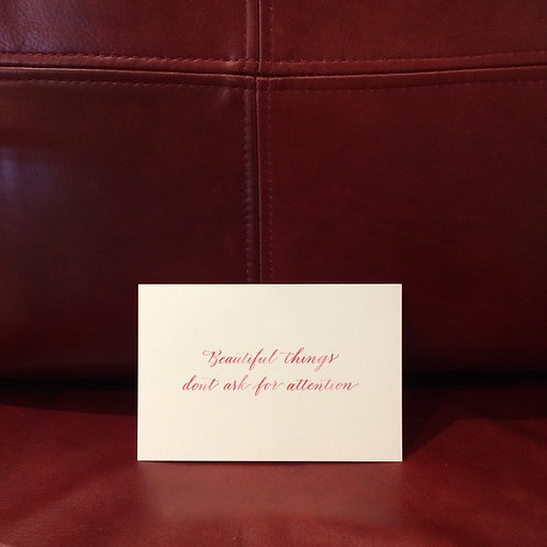 """cottontail """"Beautiful things dont ask for attention"""" calligraphy message card"""