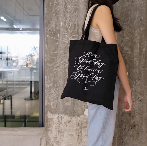 calligraphy tote bag - its a good day to have a good day