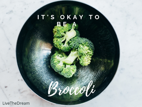 It's okay to be a broccoli
