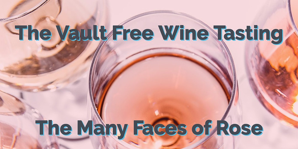 The Many Faces of Rose - Free Wine Tasting
