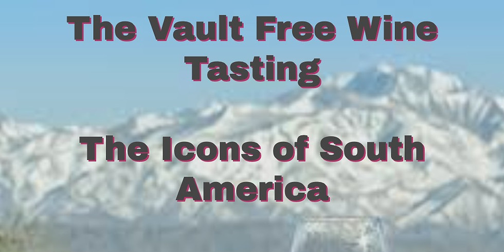 Icons of South America - Free Wine Tasting