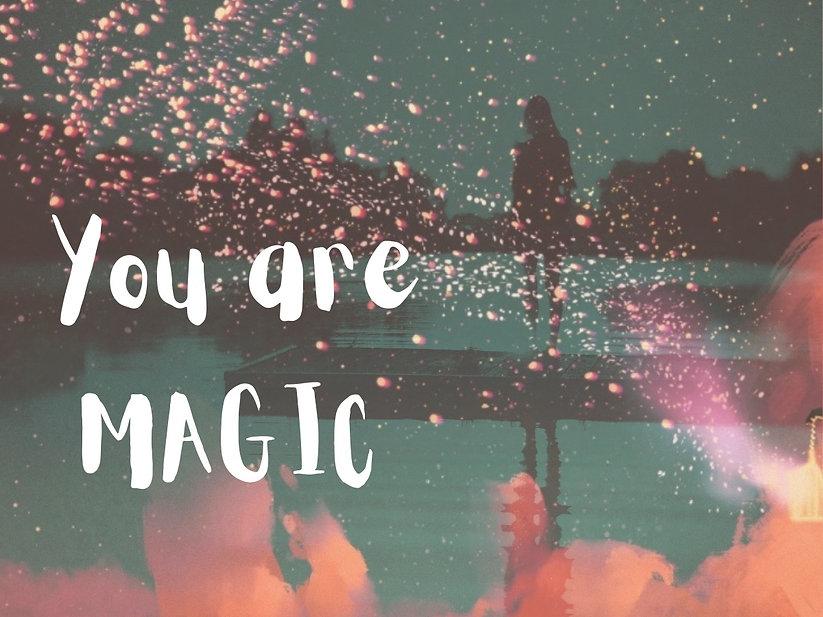 You are Magic copy.jpg