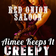 BONUS EPISODE- The Red Onion Saloon EVP Special