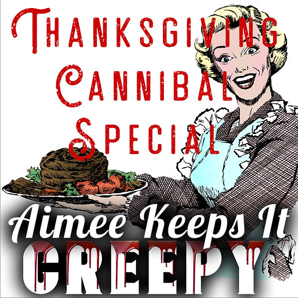 THANKSGIVING CANNIBAL SPECIAL- Katherine