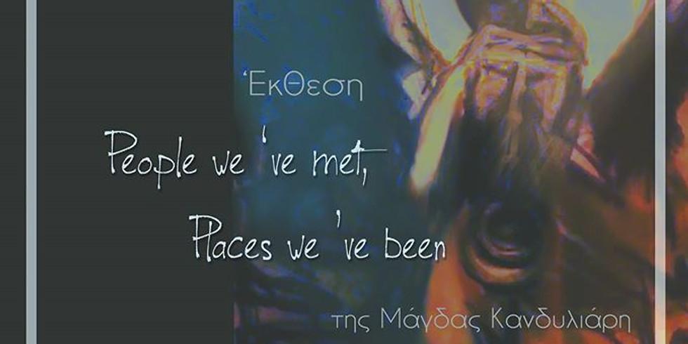 People we 've met, Places we've been