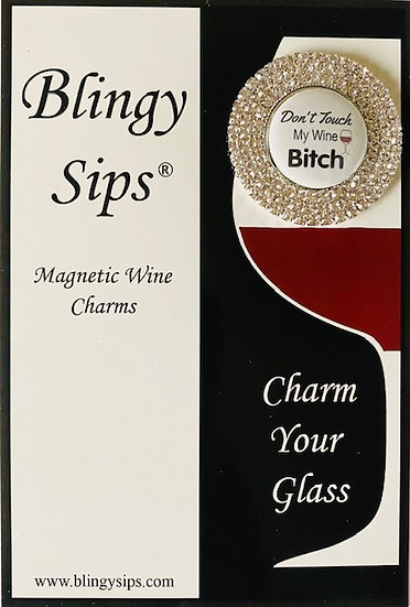 Don't Touch My Wine Bitch