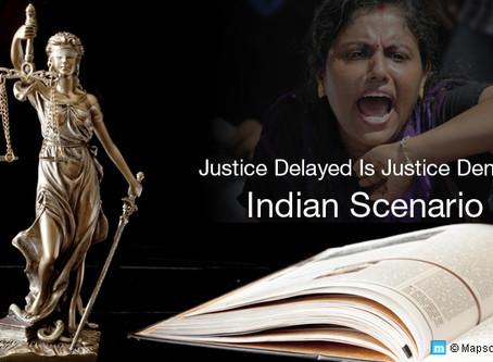 DELAY IN JUSTICE