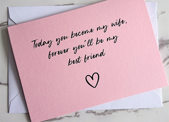 Today my Bride, forever my best friend card, to the Bride