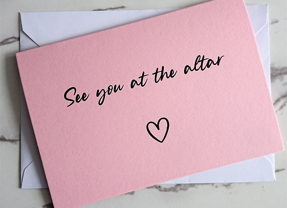 See you at the alter card, to the Bride