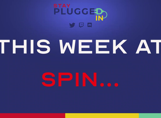 This Week in SPIN (June 1st - June 7th)