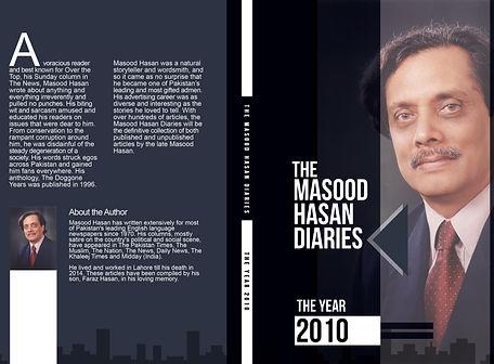 The Masood Hasan Diaries: The Year 2010 by [Masood Hasan, Faraz Hasan] Follow the Author  Masood Hasan + Follow  The Masood Hasan Diaries: The Year 2010