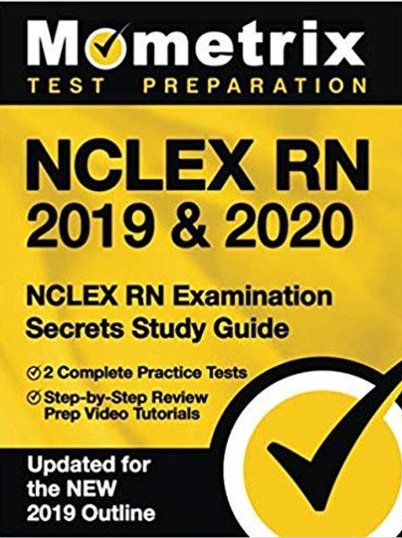 NCLEX RN 2019 & 2020: NCLEX RN Examination Secrets Study Guide, 2 Complete Pract