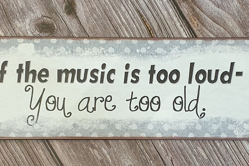 If the Music is too Loud Sign