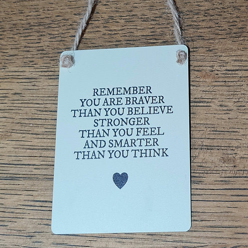 Remeber you are braver than you believe... small sign