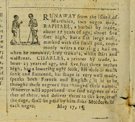 An advert for two runaway slaves (Raphael, a barber, and Charles, a printer) who are thought to be in Barbados. Printed in Barbados Mercury, May 17, 1783