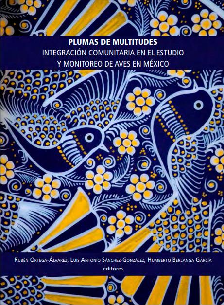 Plumas de Multitudes: integración comunitaria en el estudio y monitoreo de aves en México