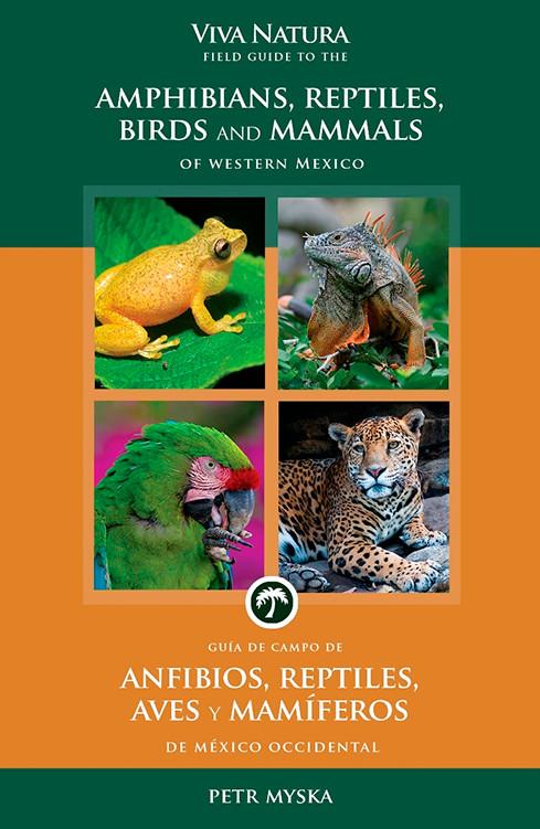 Guía de Campo: Anfibios, Reptiles, Aves y Mamíferos | Field Guide: Amphibians, Reptiles, Birds and Mammals (bilingual)