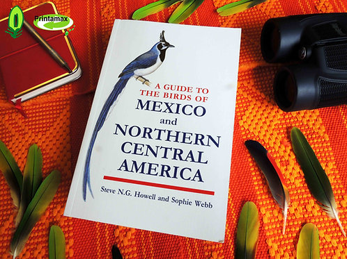 A guide to the birds of Mexico and Northern Central America | Howell y Webb