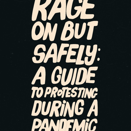 rage on but safely | a guide to protesting during a pandemic