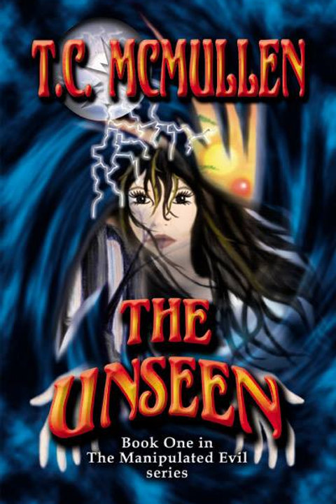 The Unseen: Book One in the Manipulated Evil Trilogy