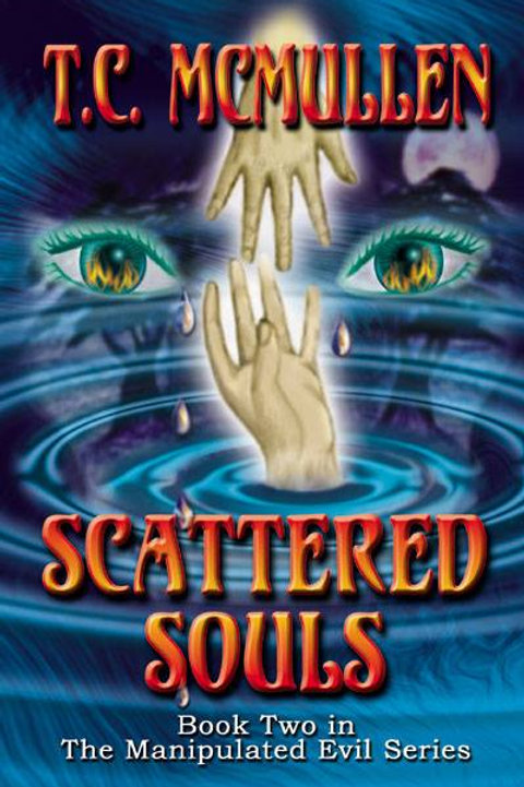 Scattered Souls: Book Two in the Manipulated Evil Trilogy