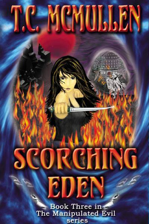 Scorching Eden: Book Three in the Manipulated Evil Trilogy
