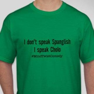 I speak Cholo