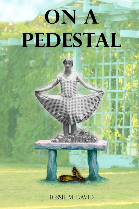 On a Pedestal by Bessie M. David Available on Amazon and my website www.bessiedavid.com