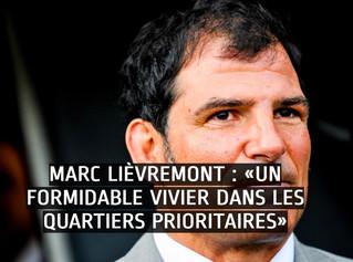 Marc Lièvremont : «Un formidable vivier dans les quartiers prioritaires»