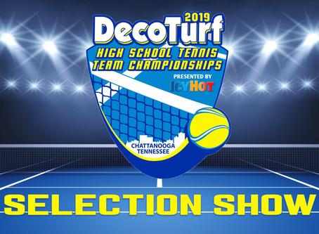 2019 DECOTURF HIGH SCHOOL TENNIS TEAM CHAMPIONSHIPS SELECTION SHOW