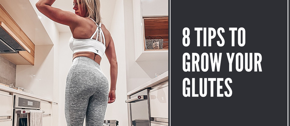 8 Tips to Grow your Glutes