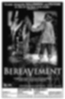 BEREAVEMENT_THEATRICALad4by6.jpg